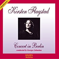 Kirsten Flagstad Concert in Berlin 1952 by VARIOUS ARTISTS (2004-05-25)