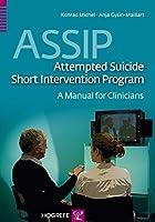 Assip -attempted Suicide Short Intervention Program: A Manual for Clinicians