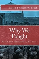 Why We Fought: Nazi Camp Liberators of St. Louis