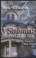 Sinfonia: A Painted Lady: A Vampire Chronicle, Book 2