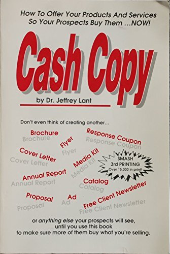 Download Cash Copy: How to Offer Your Products and Services So Your Prospects Buy Them 0940374234