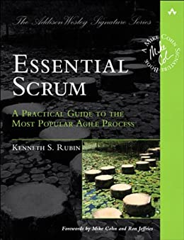 Essential Scrum: A Practical Guide to the Most Popular Agile Process (Addison-Wesley Signature Series (Cohn)) by [Rubin, Kenneth S.]