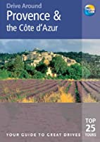 Thomas Cook Drive Around Provence & the Cote D'azur: Your Guide to Great Drives Top 25 Tours (Thomas Cook Drive Around Guides)