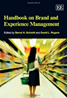 Handbook on Brand and Experience Management (Research Handbooks in Business and Management Series)
