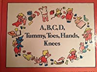A, B, C, D, Tummy, Toes, Hands, Knees (Viking Kestrel picture books)