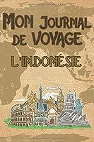 Mon Journal de Voyage l'Indonésie: 6x9 Carnet de voyage I Journal de voyage avec instructions, Checklists et Bucketlists, cadeau parfait pour votre séjour à l'Indonésie et pour chaque voyageur.