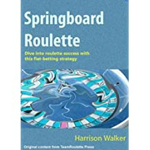 Springboard Roulette - A flat betting strategy. (TeamRoulette Series Book 5)