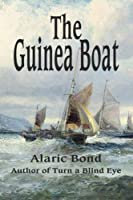 The Guinea Boat by Alaric Bond(2015-01-19)