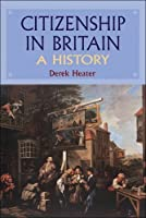 Citizenship in Britain: A History