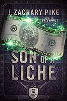 Son of a Liche (The Dark Profit Saga Book 2) by [Pike, J. Zachary]