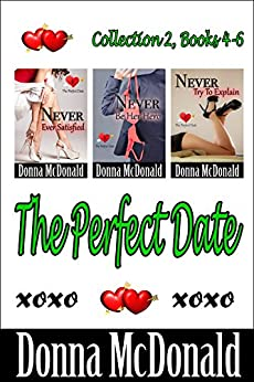 The Perfect Date, Collection 2 Books 4-6 by [McDonald, Donna]
