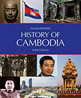A History of Cambodia (An Illustrated History of)