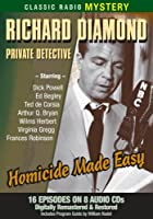 Richard Diamond, Private Detective: Homicide Made Easy (Classic Radio Mysteries)