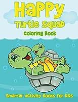 Happy Turtle Squad Coloring Book