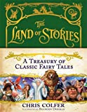 A Treasury of Classic Fairy Tales (Land of Stories)