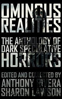 Ominous Realities: The Anthology of Dark Speculative Horrors by [Meikle, William, Taff, John F.D., Norris, Gregory L., Spencer, Hugh A.D., MacLeod, Bracken, Dunham, T. Fox, Morris, Edward, Altabef, Ken]