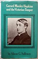 Gerald Manley Hopkins and the Victorian Temper