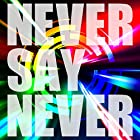 NEVER SAY NEVER 【Type-A】(通常1~2か月以内に発送)