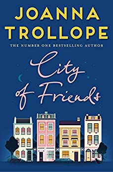 City of Friends by [Trollope, Joanna]