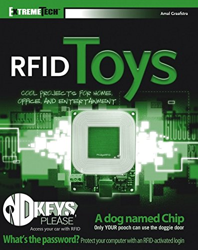 Download RFID Toys: Cool Projects for Home, Office, and Entertainment (ExtremeTech) 0471771961