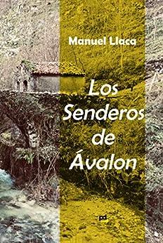 Los Senderos de Ávalon (Spanish Edition) by [Llaca, Manuel]