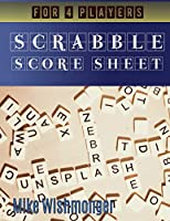 Scrabble Score Sheet: The Essential Book for Playing scrabble word game (scrabble puzzles)