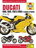 Ducati 600, 620, 750 & 900 2-valve V-Twins '91 to '05 (Haynes Service & Repair Manual) by Editors of Haynes Manuals(2014-12-01)