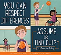 You Can Respect Differences: Assume or Find Out? You Choose The Ending (Making Good Choices)