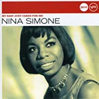 My Baby Just Cares For Me (Jazz Club) by Nina Simone (2014-08-03)