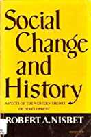 Social Change and History: Aspects of the Western Theory of Development (Galaxy Books)