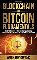 Blockchain and Bitcoin Fundamentals: The Ultimate Step By Step Guide To Understanding Blockchain and Bitcoin