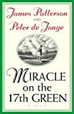 Miracle on the 17th Green by Patterson James De Jonge Peter (2005) Paperback 画像