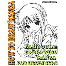 How To Draw Manga: Basic Guide To Drawing Manga for Beginners (Learn To Draw Manga Book 2)