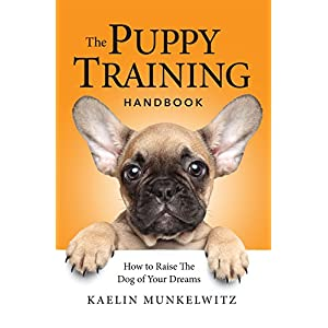 The Puppy Training Handbook: How To Raise The Dog Of Your Dreams Click on image for further info.