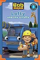 Bob the Builder: Lofty and the Giraffe (Passport to Reading Level 1)