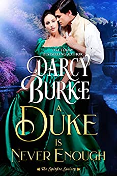 A Duke is Never Enough (The Untouchables: The Spitfire Society Book 2) by [Burke, Darcy]