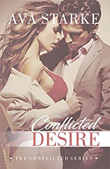 Conflicted Desire (The Conflicted Series Book 2) by [Starke, Ava]