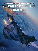 Vulcan Units of the Cold War (Combat Aircraft)