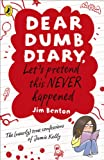 Dear Dumb Diary: Let's Pretend This Never Happened (Dear Dumb Diary Series)