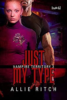 Just My Type (Vampire Territory Book 2) by [Ritch, Allie]