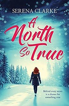 A North So True: A Near & Far Novel by [Clarke, Serena]