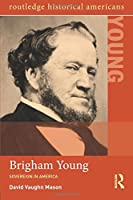 Brigham Young (Routledge Historical Americans)