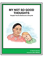 Story Book 19 Not So Good Thoughts: Thoughts That Are Bothersome & Annoy Me (Story Book for Social Needs)