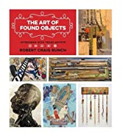 The Art of Found Objects: Interviews With Texas Artists (Joe and Betty Moore Texas Art)