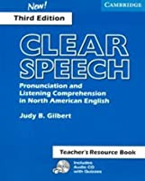 Clear Speech Teacher's Resource Book: Pronunciation and Listening Comprehension in American English (Clear Speech S.)