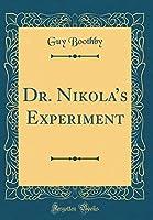 Dr. Nikola's Experiment (Classic Reprint)