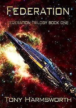 FEDERATION: Federation Trilogy Book One by [Harmsworth, Tony]