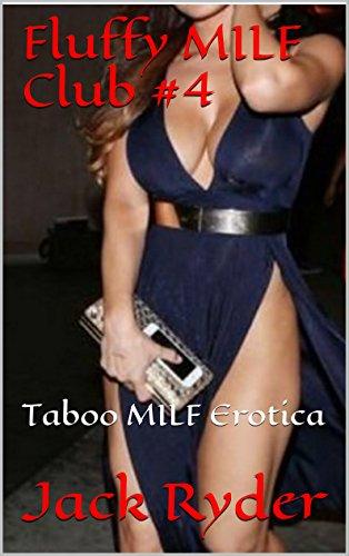 Fluffy Milf Club 4 Taboo Milf Erotica Ebook Jack Ryder Amazon