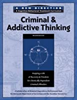Criminal & Addictive Thinking Workbook: Mapping a Life of Recovery and Freedom for Chemically Dependent Criminal Offenders (A New Direction A Cognitive Behavioral Treatment Curriculum)
