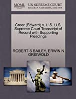Greer (Edward) V. U.S. U.S. Supreme Court Transcript of Record with Supporting Pleadings